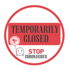temporarily closed - stop coronavirus sign vector image