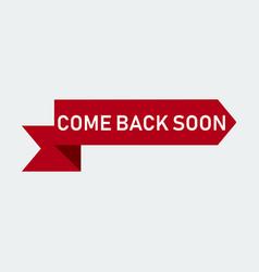 Come back soon icon vector