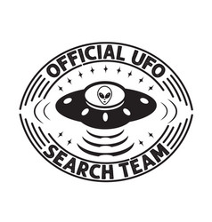 Ufo quotes and slogan good for t-shirt official vector