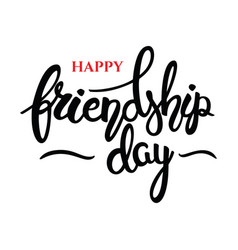 friendship day phrase hand drawn lettering brush vector image