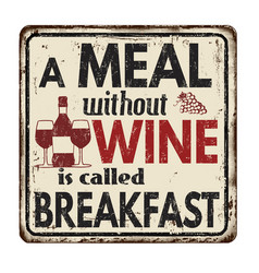 a meal without wine is called breakfast vintage vector image