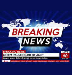 background screen saver on breaking news breaking vector image