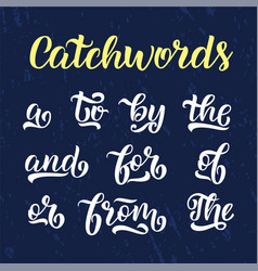 Hand drawn elegant catchwords for your design and vector