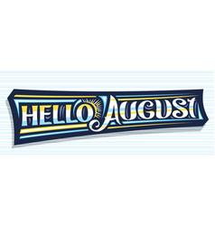 Banner hello august vector