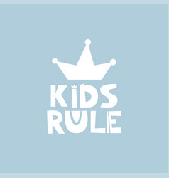 Kids rule slogan vector