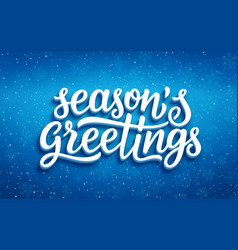 Seasons greetings lettering on blue background vector