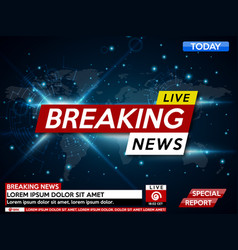 Background screen saver on breaking news breaking vector