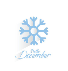 hello december with snowflake vector image