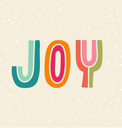 Joy hand drawn vintage print with hand lettering vector