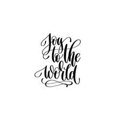 joy to the world - hand lettering celebration vector image