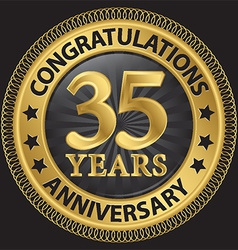 35 years anniversary congratulations gold label vector image vector image