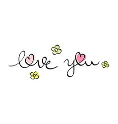 hand written love you vector image vector image
