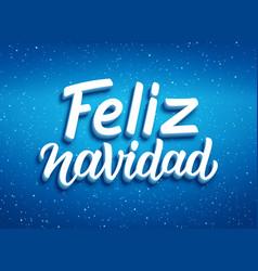 feliz navidad typography merry christmas vector image