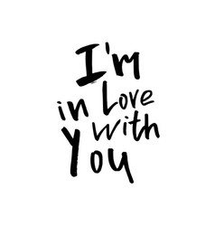 I am in love with you - happy valentines day card vector