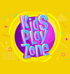 Kids play zone banner in cartoon style bright and vector