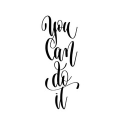 you can do it - hand lettering inscription text vector image
