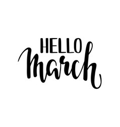 hello march hand drawn calligraphy and brush pen vector image vector image