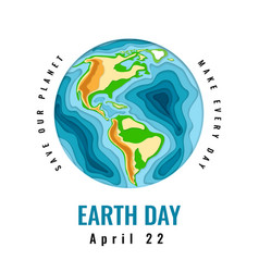 happy world earth day april 22 3d paper cut style vector image