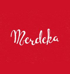 Merdeka calligraphic quote vector