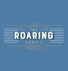 the roaring 2020s art deco retro lettering label vector image