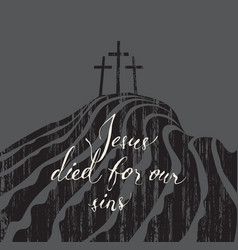Jesus died for our sins vector