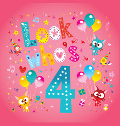 look whos four fourth birthday card vector image