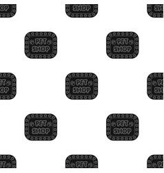 pet shop signpet shop single icon in black style vector image
