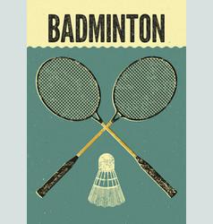 Badminton typographic vintage grunge style poster vector
