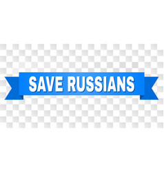Blue stripe with save russians title vector