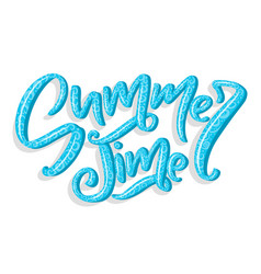 hand drawn lettering - summer time vector image vector image