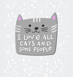 i love cats people shirt quote lettering vector image