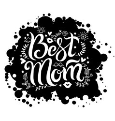 Lettering best mom on black background spot vector