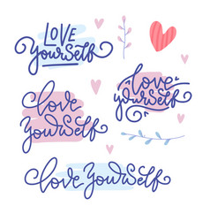 set with slogans - love yourself flat vector image