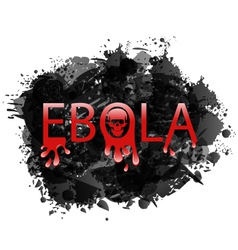 Warning epidemic Ebola virus grunge background vector