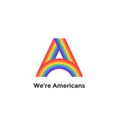 rainbow letter a and text we are americans vector image