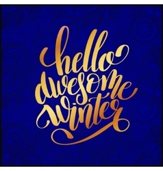 hello awesome winter gold handwritten lettering vector image vector image