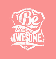 Be awesome vector