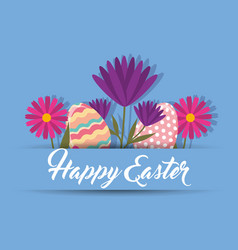 flowers and decoration eggs happy easter blue vector image
