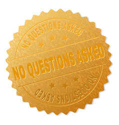 Gold no questions asked medallion stamp vector