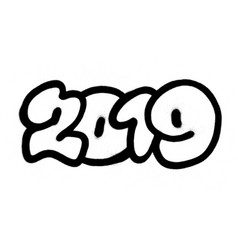 Graffiti 2019 sprayed in black over white vector