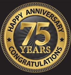 75 years happy anniversary congratulations gold vector