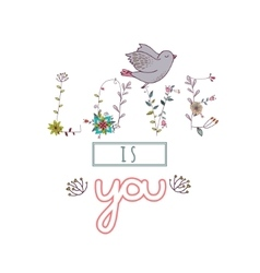 Floral elements of vintage Phrase Love is you in vector image