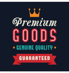 Premium goods genuine quality poster vector
