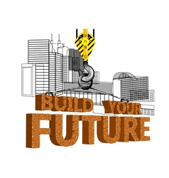 Build your future vector