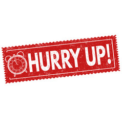 hurry up sign or stamp vector image