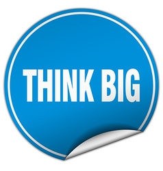 Think big round blue sticker isolated on white vector