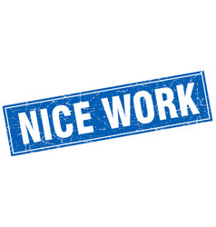 Nice work blue square grunge stamp on white vector