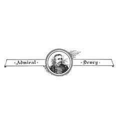 Admiral dewey vintage vector