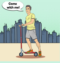 pop art young man driving kick scooter in the city vector image