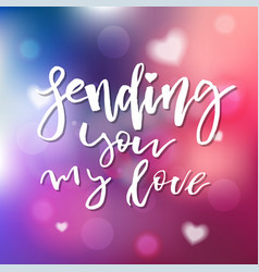 sending you my love - calligraphy for invitation vector image